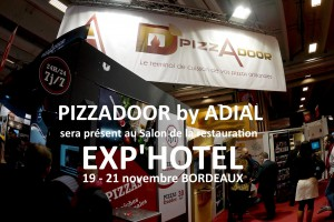 PIZZADOOR by ADIAL à EXP'HOTEL Bordeaux – 19 au 21 nov 17